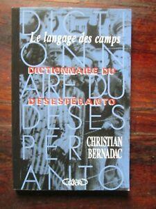 Le langage des camps - Dictionnaire du désespéranto - Christian Bernadac