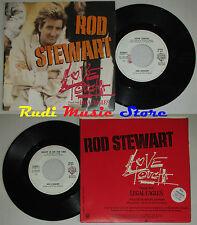 LP 45 7'' ROD STEWART Love touch Heart is on line 1984  italy WARNER cd mc *dvd