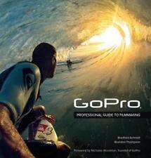 The GoPro Guide to Wearable Video von Brandon Thompson und Bradford Schmidt (2014, Taschenbuch)
