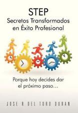 Step Secretos Transformados en �xito Profesional : Porque Hoy Decides Dar el...