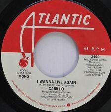 Rock Promo Nm! 45 Carillo - I Wanna Live Again / I Wanna Live Again On Atlantic
