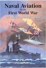 NEW Naval Aviation in the First World War: Its Impact and Influence RD Layman
