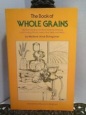 The Book of Whole Grains How to Cook Grow Grind Cereals Nuts Beans Homesteading
