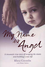 Good, My Name Is Angel: A Traumatic True Story of Escaping the Streets and Build