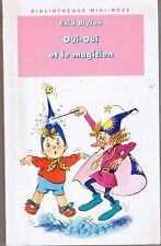 Oui-oui et le magicien * Enid Blyton  Bibliotheque mini rose  premières lectures