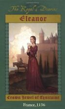 Eleanor: Crown Jewel of Aquitaine, France, 1136 (The Royal Diaries) by Kristiana