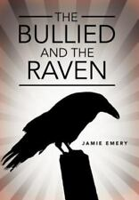 The Bullied and the Raven by Jamie Emery (2012, Hardcover)