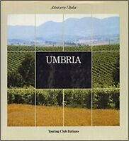 Attraverso L'Italia: Umbria Fotografie Di Toni Nicolini,Aa Vv  ,Touring Club,198