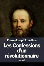 Les Confessions d'un Révolutionnaire : Pour Servir à l'histoire de la...