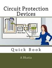 Circuit Protection Devices : Quick Book by A. Bhatia (2015, Paperback)