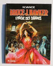 VANCE. Bruce J. Hawker 2. L'Orgie des Damnés. Lombard 1986. EO. Parfait état