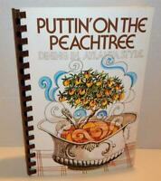 PUTTIN' ON THE PEACHTREE - Atlanta Style - Jr League DeKalb Co - Spiral Cookbook