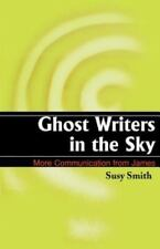 Ghost Writers in the Sky : More Communications from James by Susy Smith...
