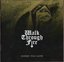 WALK THROUGH FIRE-Furthest From Heaven CD, Achab