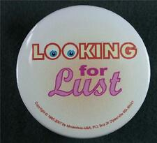 #105 Pinback Button Badge Humor, Looking for Lust