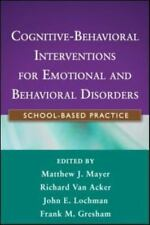 Cognitive-Behavioral Interventions for Emotional and Behavioral Disorders: Schoo