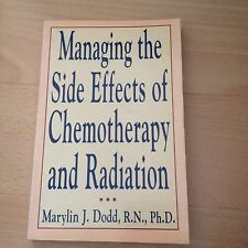 MARILYN J. DODD, MANAGING THE SIDE EFFECTS OF CHEMOTHERAPY AND RADIATION