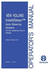NEW HOLLAND Auto Steering System for IntelliView Plus 2 Display OPERATORS MANUAL