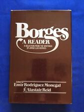 BORGES. A READER. A SELECTION FROM THE WRITINGS OF JORGE LUIS BORGES - 1ST. ED.
