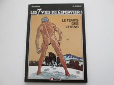 7 VIES DE L'EPERVIER T2 EO1984 BE/TBE LE TEMPS DES CHIENS EDITION ORIGINALE