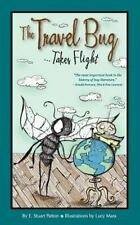 The Travel Bug Takes Flight vol. 1 by E. Stuart Patton (2012, Paperback)