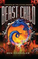 Voyages of the Flying Dragon 2: Beast Child ' Chandler, Ben