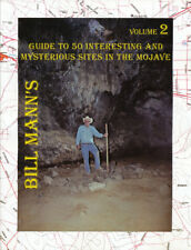 Bill Mann's Guide to 50 Mysterious Sites in The Mojave- Volume 2