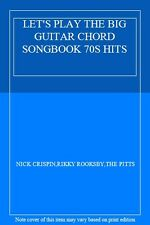LET'S PLAY THE BIG GUITAR CHORD SONGBOOK 70S HITS,NICK CRISPIN,RIKKY ROOKSBY,TH