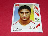 584 ZIAD JAZIRI TUNISIE PANINI FOOTBALL GERMANY 2006 WM FIFA WORLD