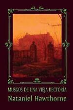 Musgos de una Vieja Rectoría by Nathaniel Hawthorne (2013, Paperback)