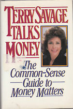 Terry Savage Talks Money : The Common-Sense Guide to Money Matters