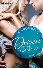 Driven 05. Tiefe Leidenschaft von K. Bromberg (2016, Taschenbuch)