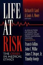 Life at Risk: The Crises in Medical Ethics