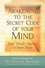 Awakening to the Secret Code of Your Mind : Your Mind's Journey to Inner...