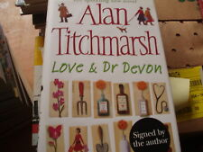 LOVE AND DR DEVON-ALAN TITCHMARSH-HB-VGOOD-1ST EDITION SIGNED BY AUTHOR