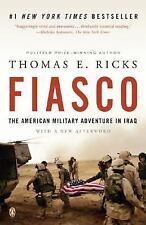 Fiasco : The American Military Adventure in Iraq, 2003-2005 by Thomas E. Ricks (