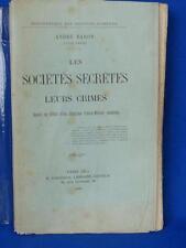 ANDRE BARON LES SOCIETES SECRETES LEURS CRIMES 1906