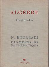 Bourbaki - ALGEBRE  - chap; 4 à 7 - Masson 1981