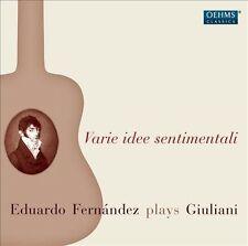 VARIE IDEE SENTAIMENTALI: EDUARDO FERNNDEZ PLAYS GIULIANI (NEW CD)