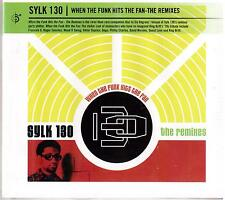 SYLK 130/WHEN THE FUNK Hits the Fan – The remixé - (NEW & SEALED)