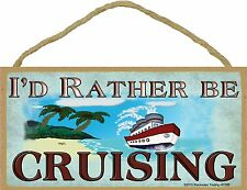 I'd Rather Be Cruising Cruise Ship Sign Plaque 5x10""