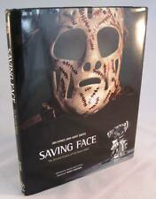 Saving Face The Art and History of the Goalie Mask Book Ice Hockey LIKE NEW!