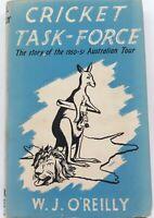 """CRICKET TASK-FORCE"" by W J O'REILLY. 1950-51 ENGLAND ASHES TOUR AUSTRALIA."
