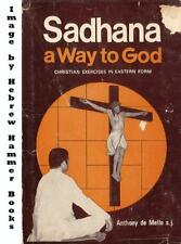 Sadhana: a way to God: Christian exercises in East