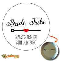10 x BRIDE TRIBE 59mm PERSONALISED BADGES HEN Party / Weekend / Do / Stag  487