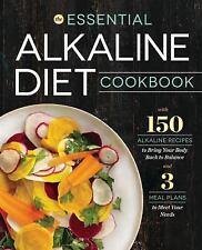 The Essential Alkaline Diet Cookbook : 150 Alkaline Recipes to Bring Your...