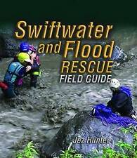 Swiftwater and Flood Rescue Field Guide by Jez Hunter (Spiral bound, 2008)