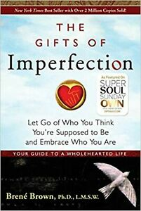The Gifts of Imperfection Let Go of Who You Think Paperback Brené Brown Self-Est