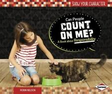 Can People Count on Me? : A Book about Responsibility by Robin Nelson (2014,...
