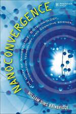 USED (VG) Nanoconvergence: The Unity of Nanoscience, Biotechnology, Information